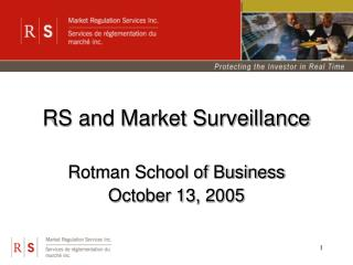 : : RS and Market Surveillance Rotman School of Business