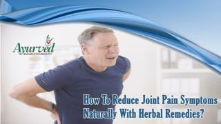 How To Reduce Joint Pain Symptoms Naturally With Herbal Remedies?