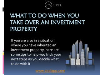 When You Take Over An Investment Property - CIRCL