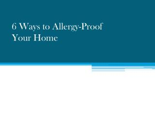 6 Ways to Allergy-Proof Your Home