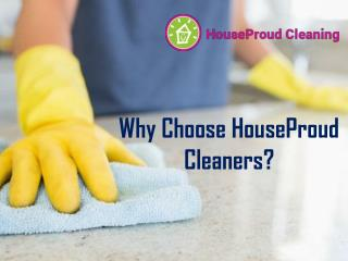 Why Choose HouseProud Cleaners?