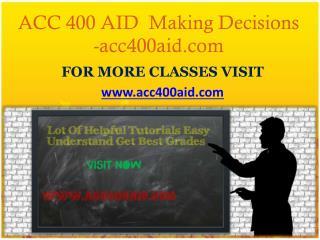 ACC 400 AID  Making Decisions  -acc400aid.com