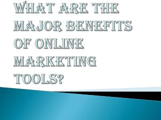 Online Marketing Tools and it's Benefits