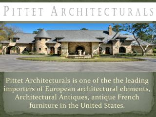 Architectural Antiques | European Antique Furniture Shop | Pittet Architecturals