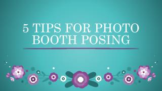 Know These 5 Photo Booth Posing Tips