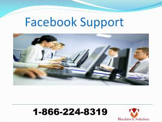 Cut down all your hitches by dialling 1-866-224-8319 Facebook Support
