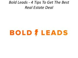 Bold Leads - 4 Tips To Get The Best Real Estate Deal