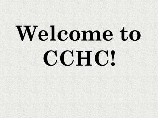 Welcome to CCHC!