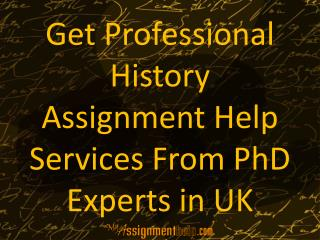 Get Professional History Assignment Help Services From PhD Experts in UK