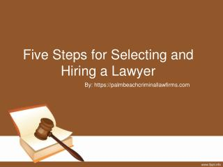 5 Tips for Selecting and Hiring a Lawyer