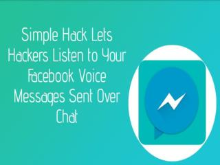 Simple Hack Lets Hackers Listen to Your Facebook Voice Messages Sent Over Chat | CR Risk Advisory