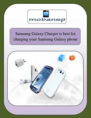 Samsung Galaxy Charger is best for charging your Samsung Galaxy phone