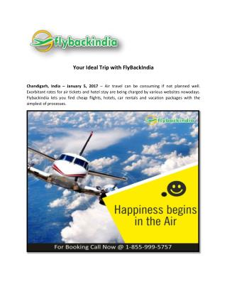 Your ideal trip with Fly Back India