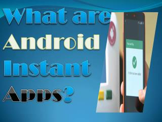 What are android instant apps