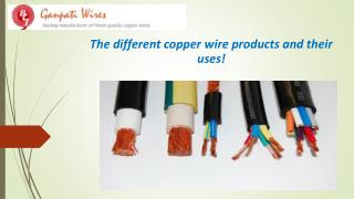 The different copper wire products and their uses