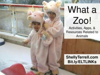 What a Zoo! Animal Activities, Apps, & Tools