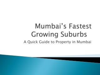 Mumbai's Fastest Growing Suburbs