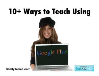 Google Plus!  10  ways to engage learners