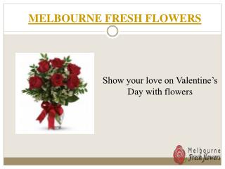 Show Your Love on Valentine's Day With Melbourne Fresh Flowers
