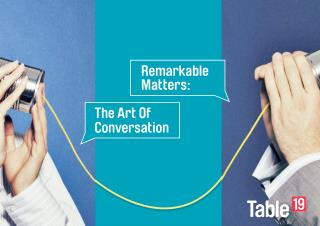 Remarkable Matters: The Art of Conversation