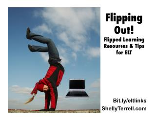 Flipped Out! Resources & Tips for the Flipped ELT Classroom