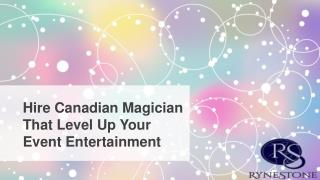 Hire Canadian Magician That Level Up Your Event Entertainment