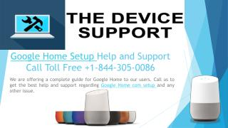 Call Toll Free  1-844-305-0086 Google Home Setup Help and Support