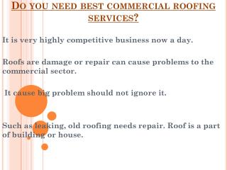 Do you need best commercial roofing services?