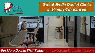 Best Dental Clinic in Pimpri Chinchwad, Dentist in Pune - Sweet Smile Dental