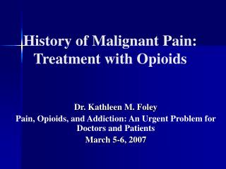 History of Malignant Pain: Treatment with Opioids