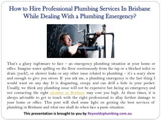 How to Hire Professional Plumbing Services In Brisbane While Dealing With a Plumbing Emergency?