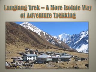 Langtang Trek – A More Isolate Way of Adventure Trekking