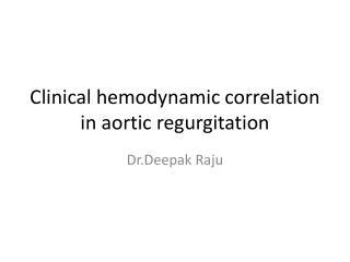 Clinical hemodynamic correlation in aortic regurgitation