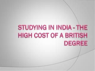 Studying in India - The High Cost of a British Degree