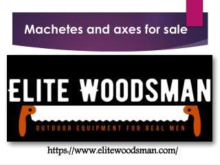 Machetes and axes for sale  - elitewoodsman