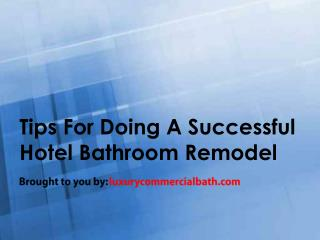 Tips For Doing A Successful Hotel Bathroom Remodel