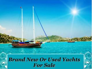 Brand New Or Used Yachts For Sale