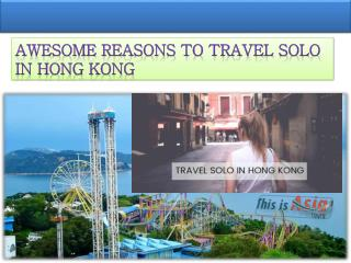 Awesome Reasons to Travel Solo in Hong Kong
