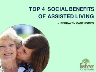 Top 4 Social Benefits Of Assisted Living