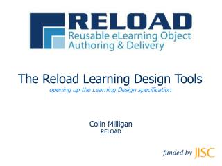 The Reload Learning Design Tools opening up the Learning Design specification