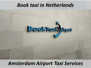 Taxi Company Amsterdam | Book Reliable taxi in Netherlands