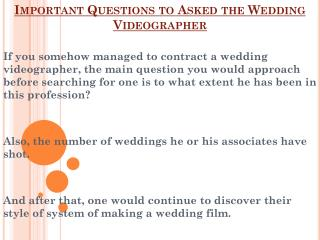 Questions to Asked Before Hiring The Wedding Videographer