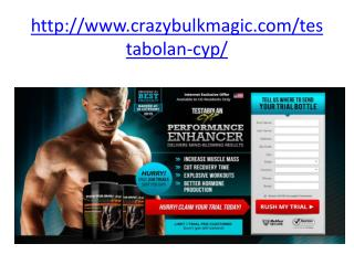 http://www.crazybulkmagic.com/testabolan-cyp/