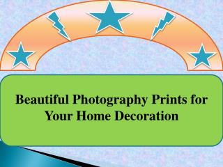 Beautiful Photography Prints for Your Home Decoration