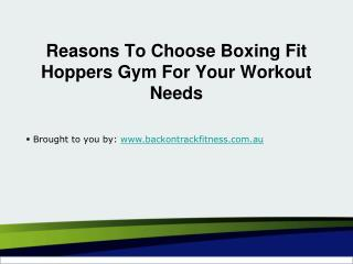Reasons To Choose Boxing Fit Hoppers Gym For Your Workout Needs