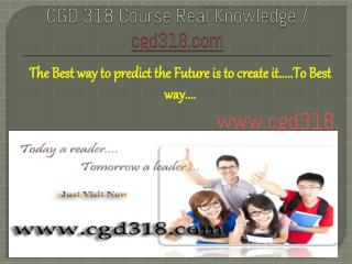 CGD 318 Course Real Knowledge / cgd 318 dotcom