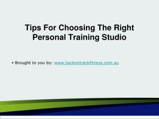 Tips For Choosing The Right Personal Training Studio