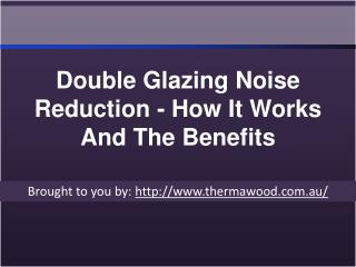 Double Glazing Noise Reduction - How It Works And The Benefits