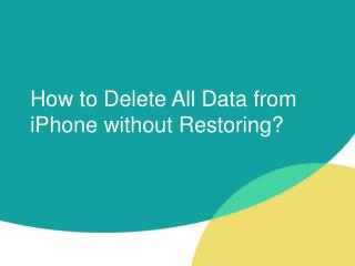 How to Delete/Destroy iPhone Data Permanently without Restroing