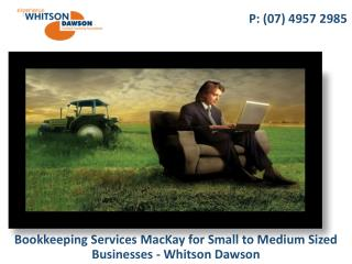 Bookkeeping Services MacKay for Small to Medium Sized Businesses - Whitson Dawson